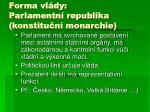 forma vl dy parlamentn republika konstitu n monarchie