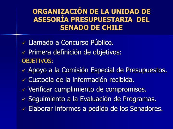 ORGANIZACIÓN DE LA UNIDAD DE ASESORÍA PRESUPUESTARIA  DEL SENADO DE CHILE