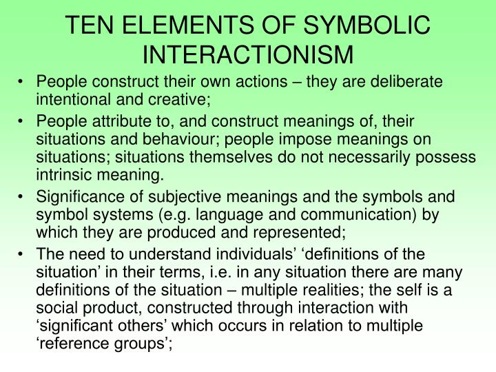 symbolic interactionism power point Introduction being one of the most commonly used theories, there are many scholars and theorists who contributed towards the idea of symbolic interactionism.