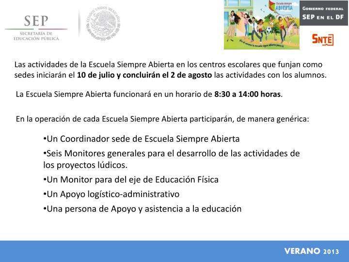 Las actividades de la Escuela Siempre Abierta en los centros escolares que funjan como sedes iniciarán el