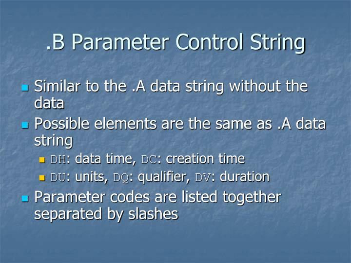 .B Parameter Control String