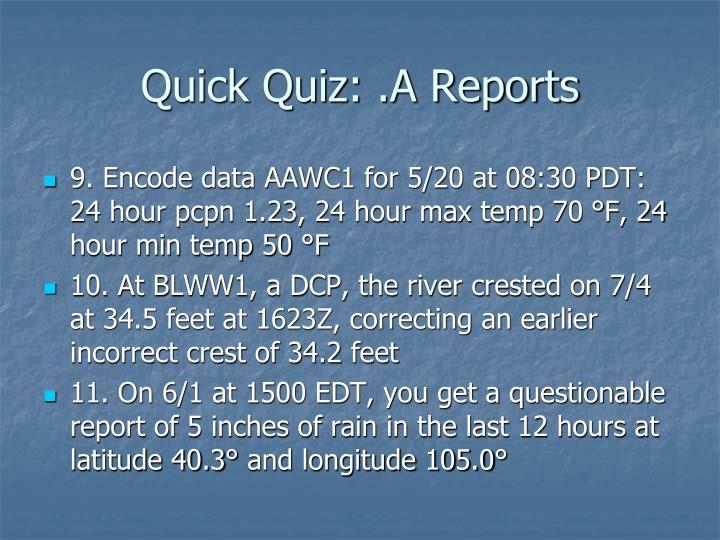 Quick Quiz: .A Reports