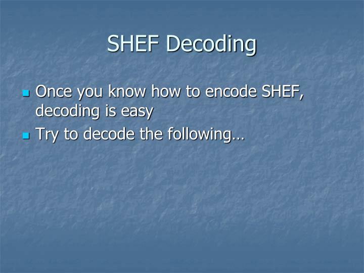 SHEF Decoding