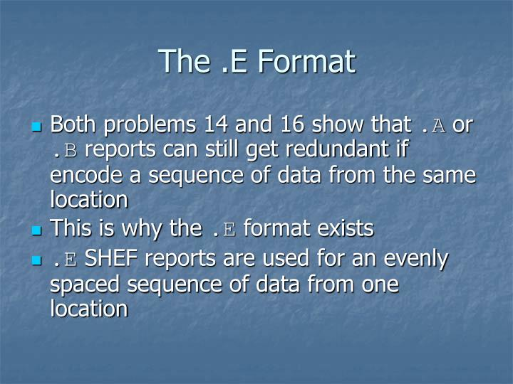 The .E Format