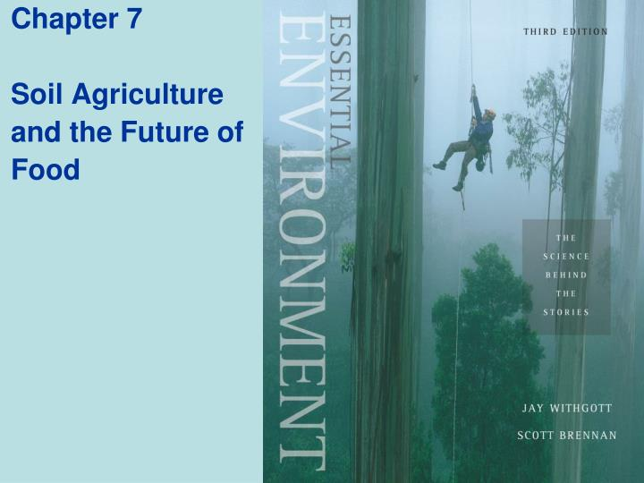 chapter 7 soil agriculture and the future of food n.