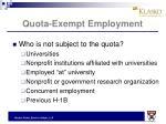 quota exempt employment