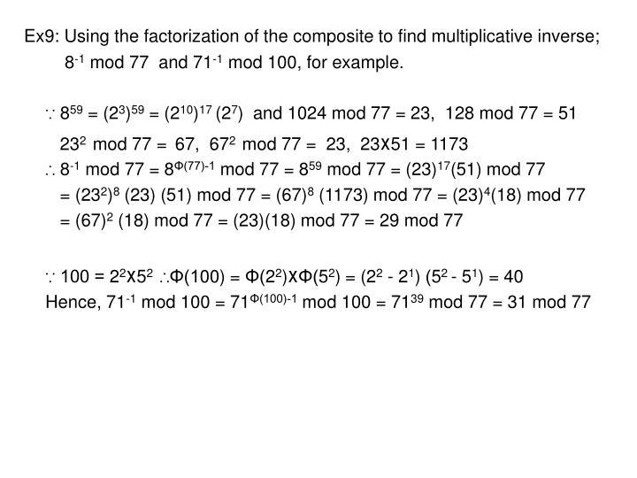 Ex9: Using the factorization of the composite to find multiplicative inverse;