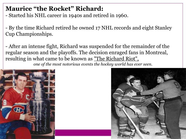 "Maurice ""the Rocket"" Richard:"