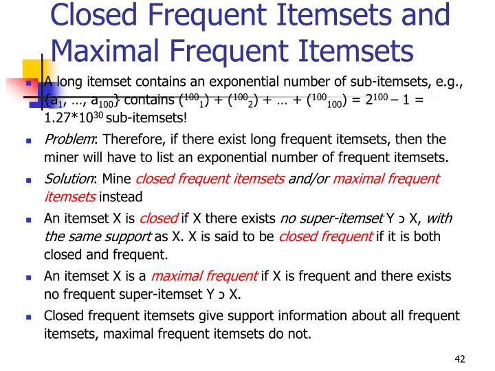 Closed Frequent Itemsets and Maximal Frequent Itemsets
