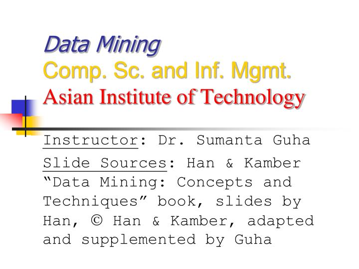 Data mining comp sc and inf mgmt asian institute of technology