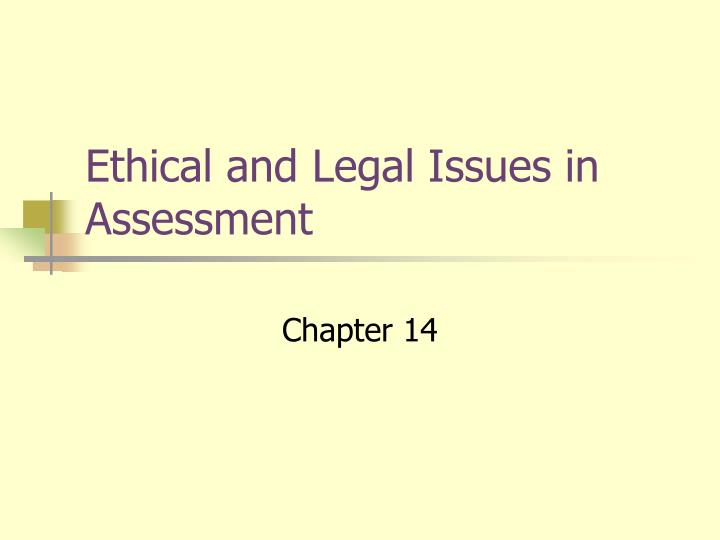 ethical and legal issues in assessment n.