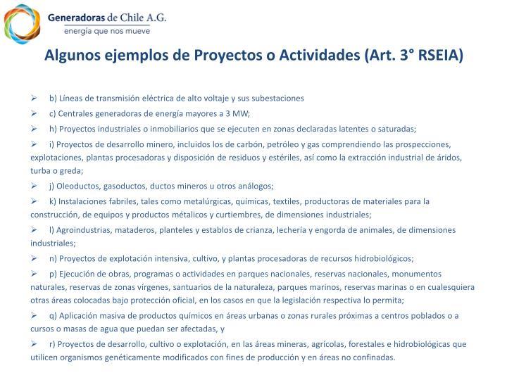 Algunos ejemplos de Proyectos o Actividades (Art. 3° RSEIA)