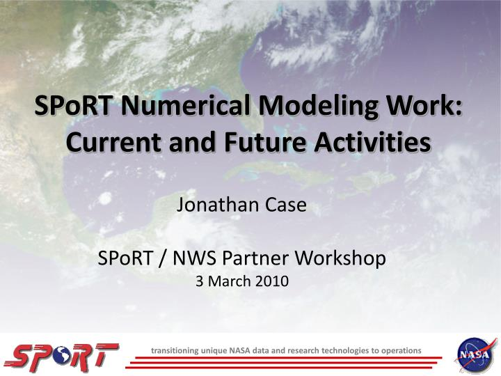 SPoRT Numerical Modeling Work: Current and Future Activities