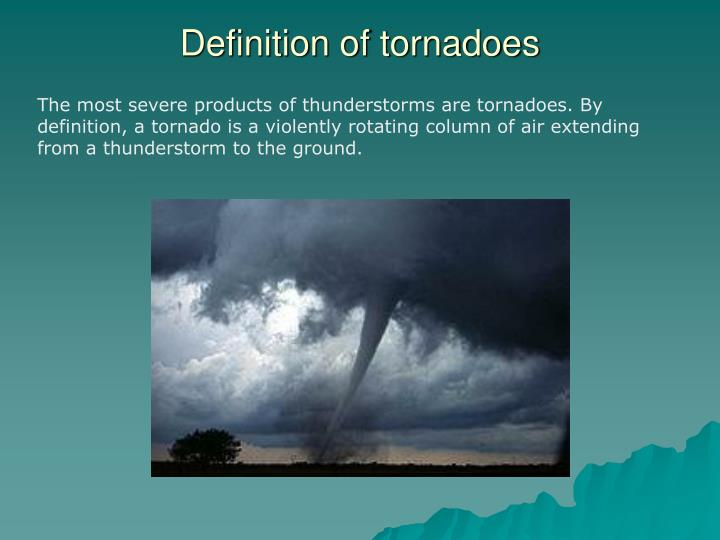 Definition of tornadoes