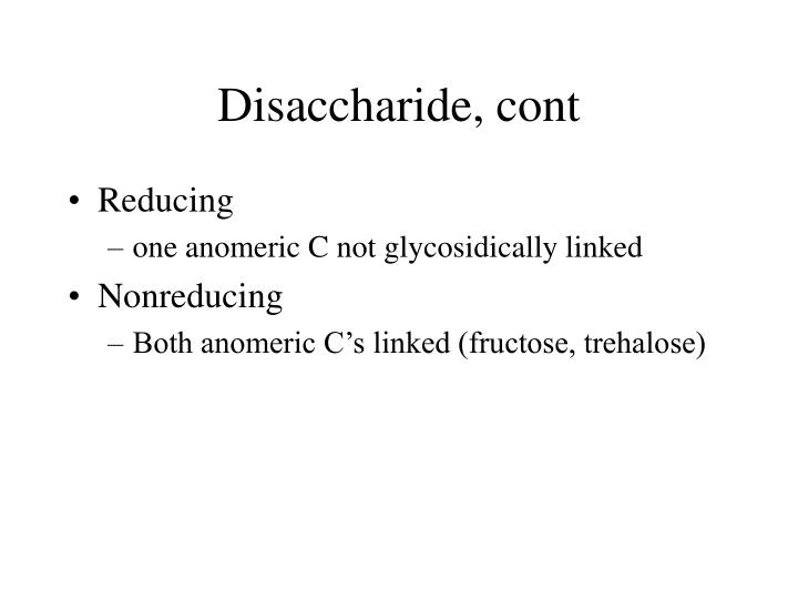 Disaccharide, cont