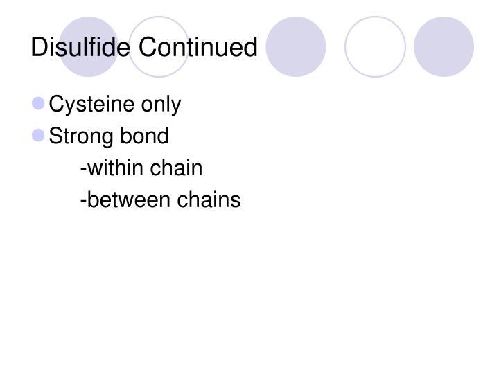Disulfide Continued