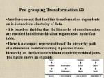 pre grouping transformation 2