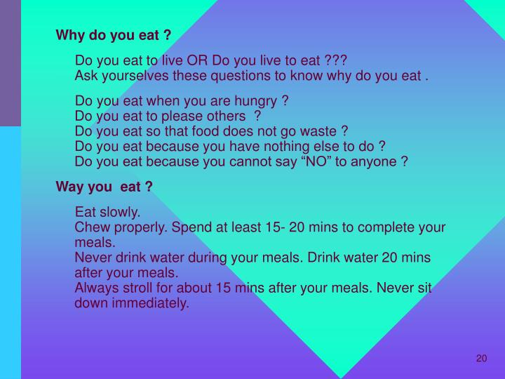 Why do you eat ?
