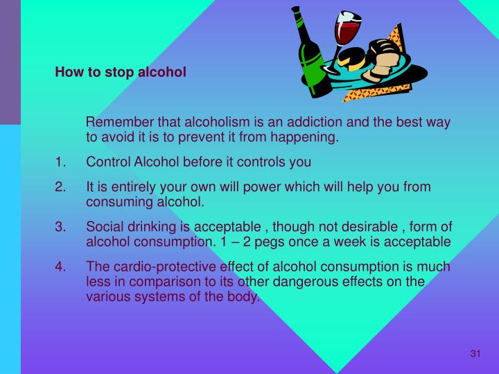 How to stop alcohol