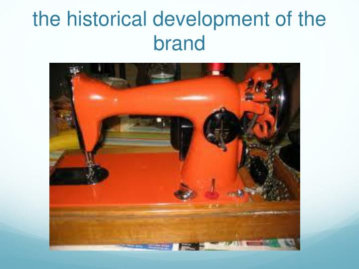 the historical development of the brand