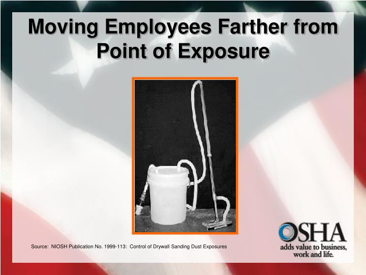 Moving Employees Farther from Point of Exposure
