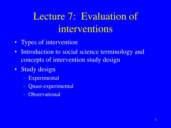 PPT - Lecture 7: Evaluation of interventions PowerPoint