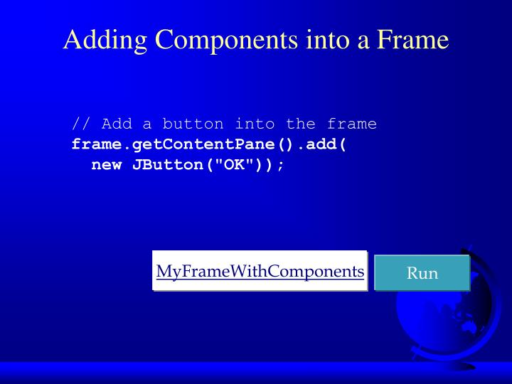 Adding Components into a Frame