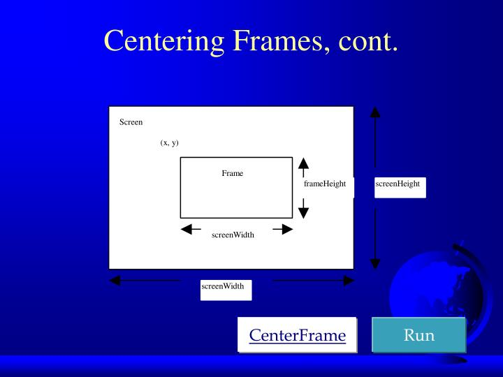 Centering Frames, cont.