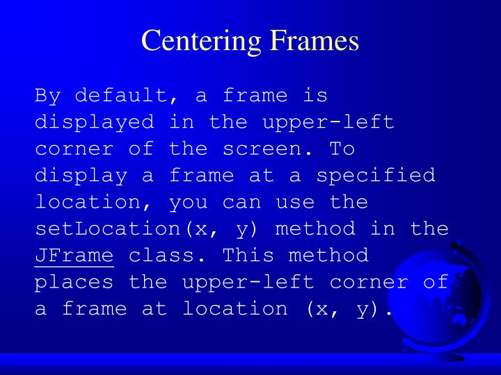 Centering Frames