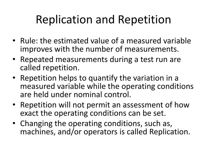 Replication and Repetition