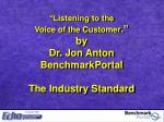 listening to the voice of the customer by dr jon anton benchmarkportal the industry standard