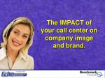 the impact of your call center on company image and brand