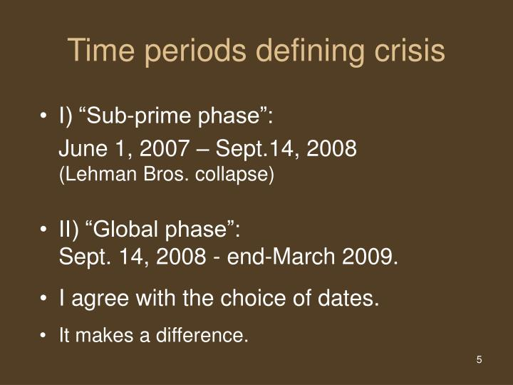 Time periods defining crisis