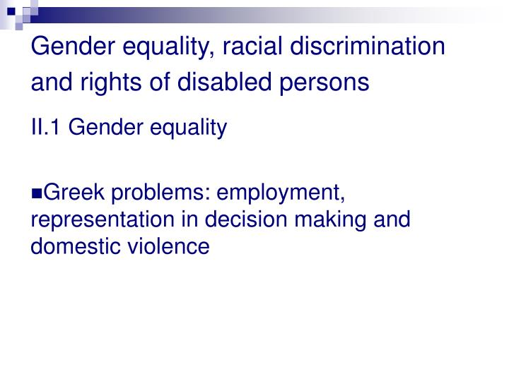 Gender equality, racial discrimination and rights of disabled persons