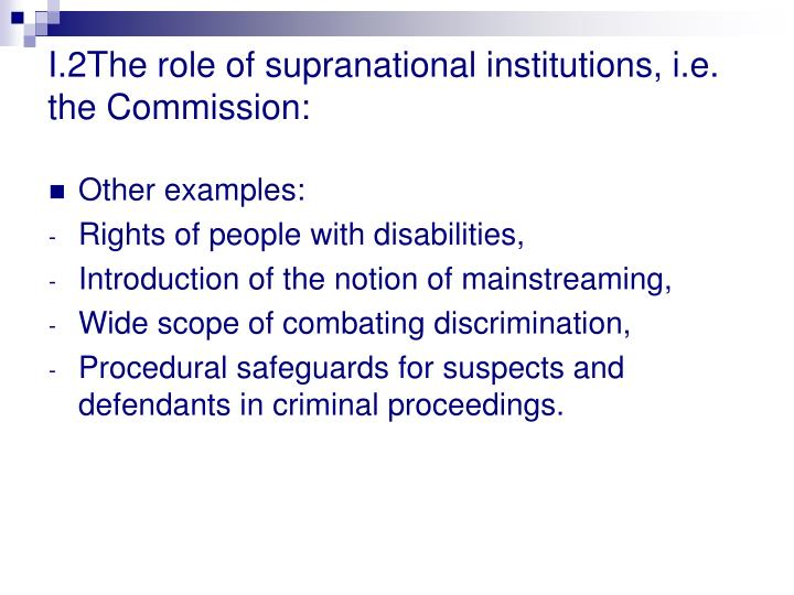 I.2The role of supranational institutions, i.e. the Commission:
