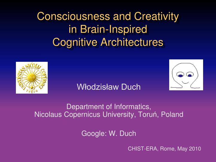 consciousness and creativity in brain inspired cognitive architectures n.