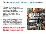 other symbolic interactionist views