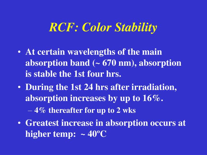 RCF: Color Stability
