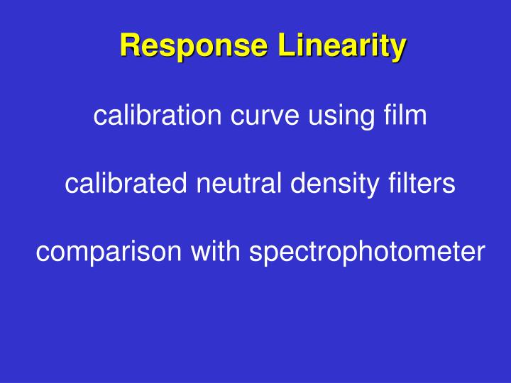 Response Linearity
