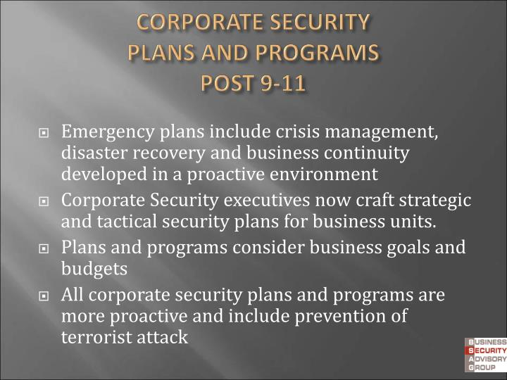 Emergency plans include crisis management, disaster recovery and business continuity developed in a proactive environment