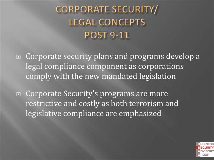Corporate security plans and programs develop a legal compliance component as corporations comply with the new mandated legislation