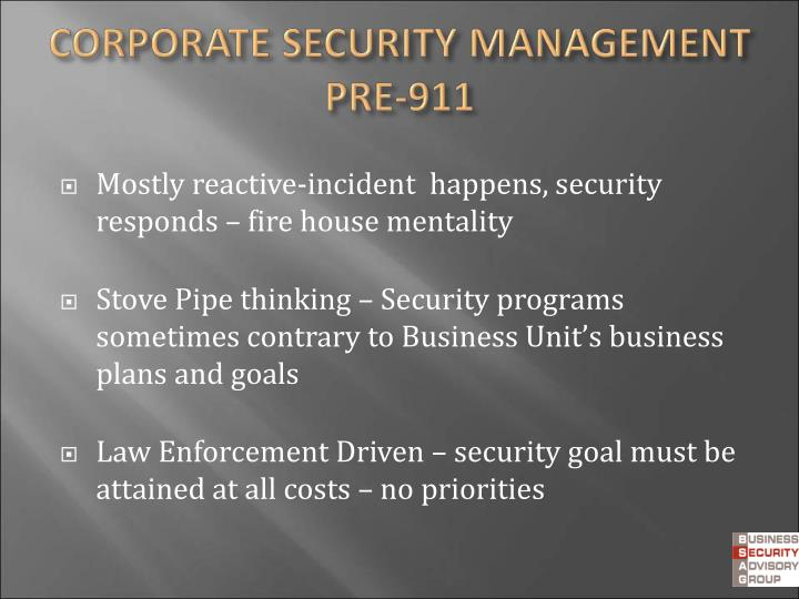 Mostly reactive-incident  happens, security responds – fire house mentality
