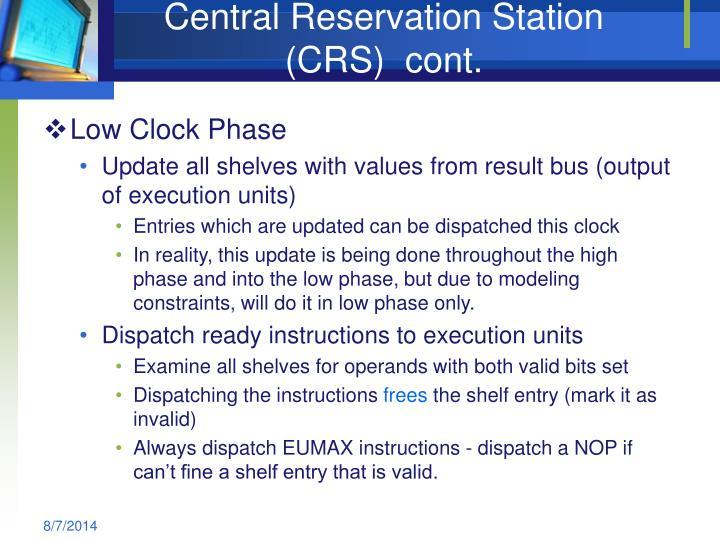 Central Reservation Station (CRS)  cont.