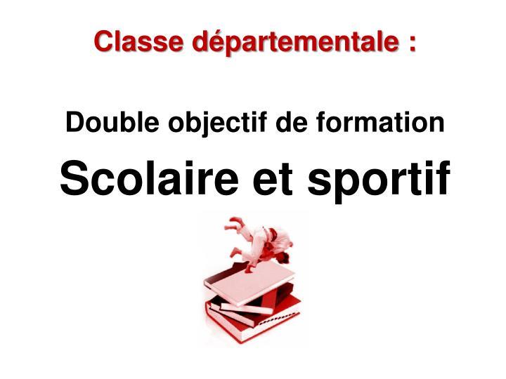 Classe départementale :