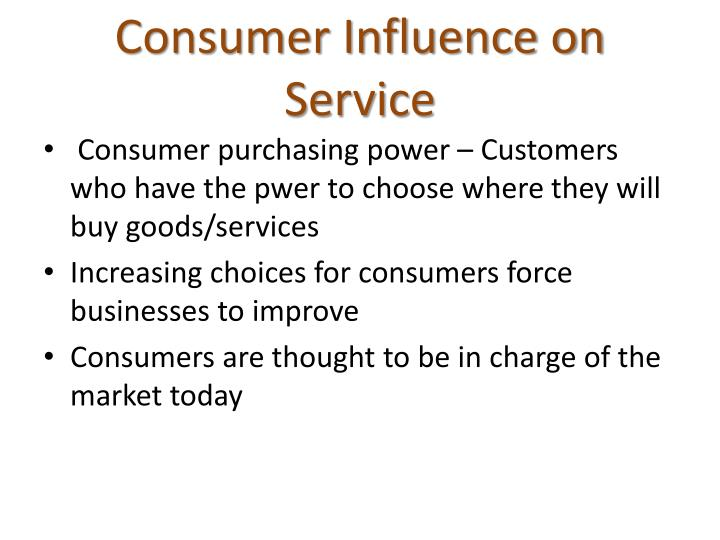 Consumer Influence on Service