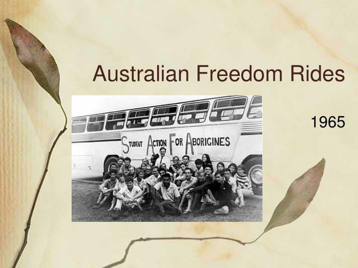 the australian and american freedom rides essay The core-sponsored freedom ride disbanded, but sncc (student nonviolent coordinating committee, founded in 1960) took up the project, gathering new volunteers to continue the rides a new group of freedom riders, students from nashville led by diane nash -- a young african american woman -- gathered in birmingham and.