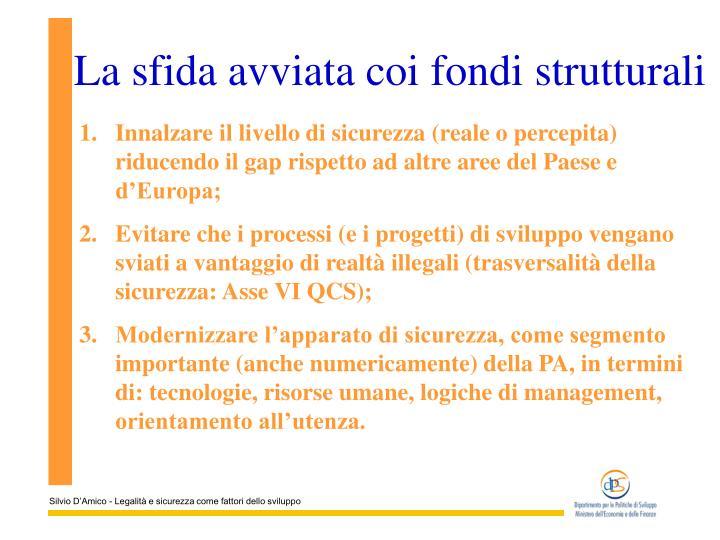 La sfida avviata coi fondi strutturali