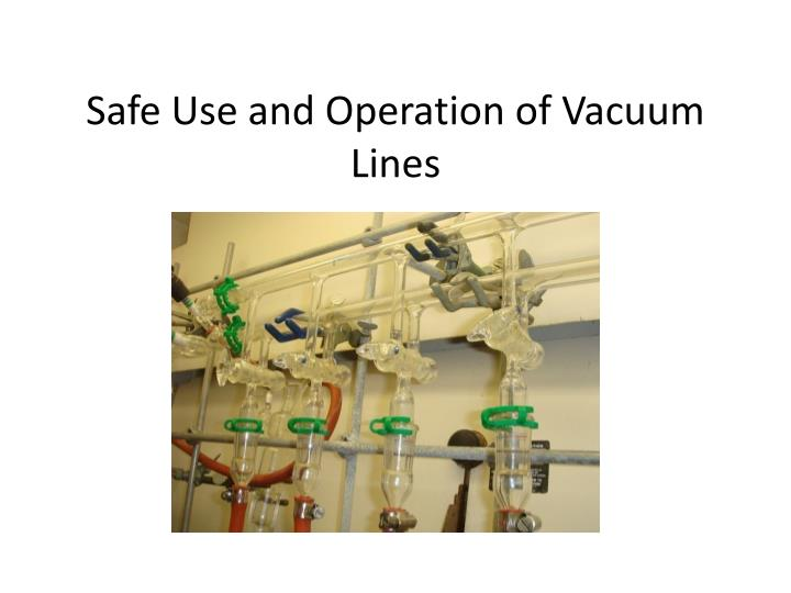 safe use and operation of vacuum lines n.