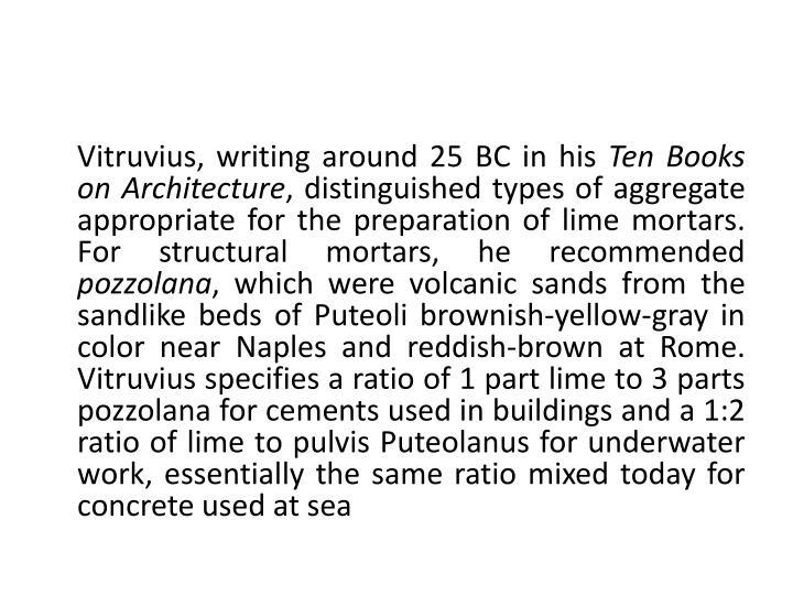 Vitruvius, writing around 25 BC in his