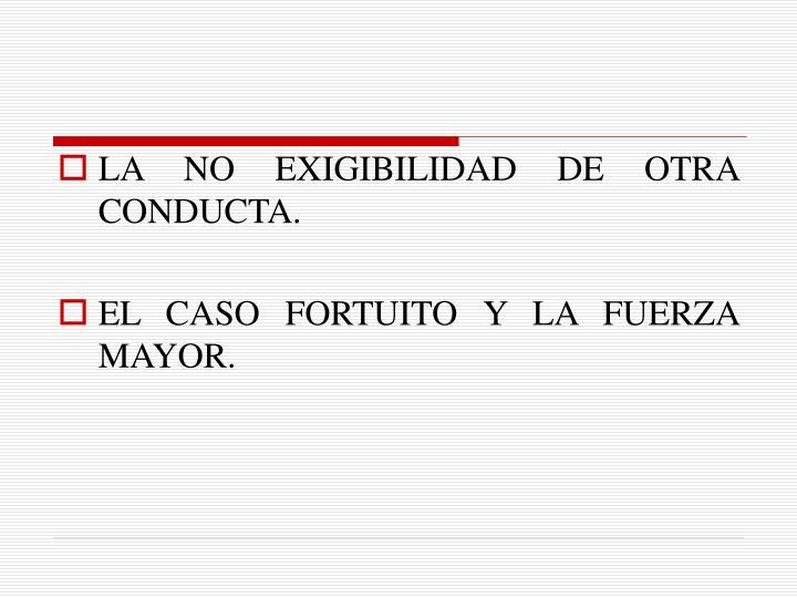 LA NO EXIGIBILIDAD DE OTRA CONDUCTA.